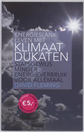 Energieslank leven met klimaatdukaten : stapsgewijs minder energieverbruik voor allemaal nodig vanwege klimaatveran...