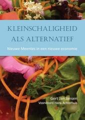 Kleinschaligheid als alternatief : nieuwe meentes in een nieuwe economie