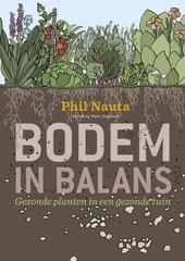 Bodem in balans : gezonde planten in een gezonde tuin