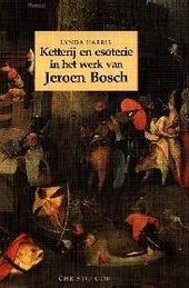 Ketterij en esoterie in het werk van Jeroen Bosch