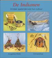 De Indianen : ontdek spelenderwijs hun cultuur