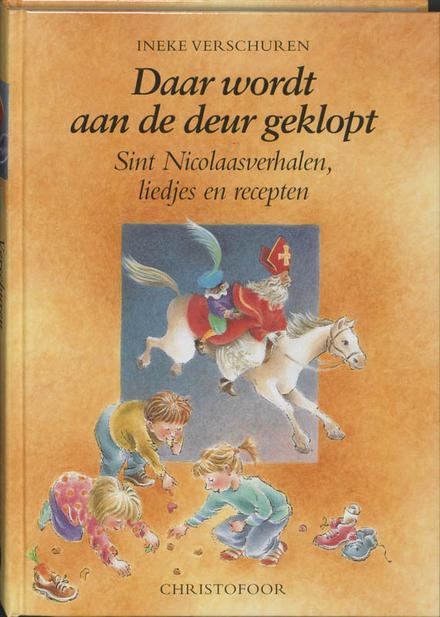 Daar wordt aan de deur geklopt : verhalen voor Sint Nicolaas, liedjes en recepten