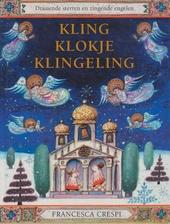 Kling klokjes klingeling : draaiende sterren en zingende engelen