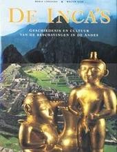 De Inca's : geschiedenis en cultuur van de beschavingen in de Andes
