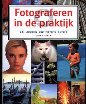 Fotograferen in de praktijk : zo lukken uw foto's altijd