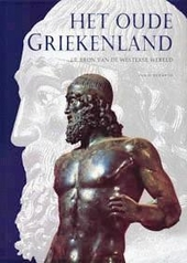 Het Oude Griekenland : de bron van de westerse wereld