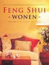 Feng shui wonen : een nieuwe benadering van woninginrichting