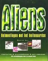 Aliens : ontmoetingen met het buitenaardse