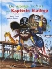 De verborgen schat van Kapitein Sladrop