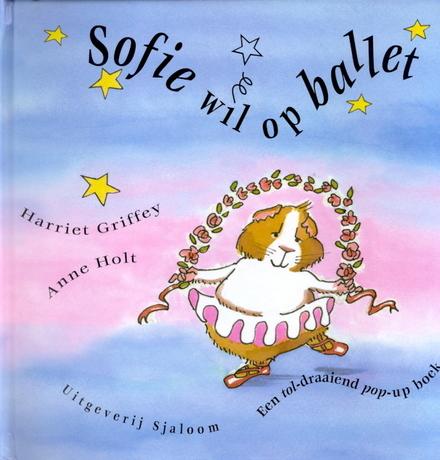 Sofie wil op ballet : een tol-draaiend pop-up boek