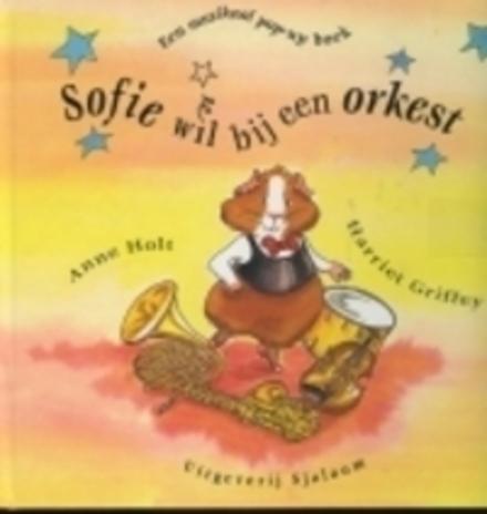Sofie wil bij een orkest : een muzikaal pop-up boek