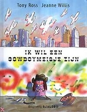 Ik wil een cowboymeisje zijn