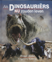 Als dinosauriërs nu zouden leven