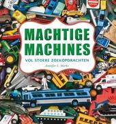Machtige machines : vol stoere zoekopdrachten