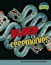 Bloed en ceremonies : geloof van de Azteken