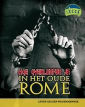 Hoe overleefde je in het oude Rome