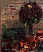 Bloemschikken in country-stijl : creatieve arrangementen van bloemen, planten en bladeren