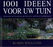 1001 ideeën voor uw tuin : ontwerpen, veranderen, decoreren, aankleden, beplanten