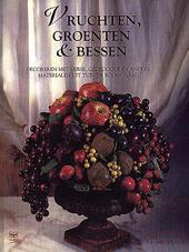Vruchten, groenten en bessen : decoreren met verse, gedroogde en andere materialen uit tuin en boomgaard