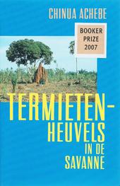 Termietenheuvels in de Savanne : roman