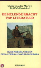 De helende kracht van literatuur : over Nederlands en Suid-Afrikaans oorlogsproza