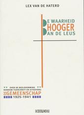 De waarheid hooger dan de leus : over de beeldvorming rondom tijdschrift en uitgeverij De Gemeenschap 1925-1941