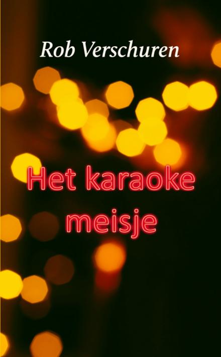 Het karaokemeisje : roman