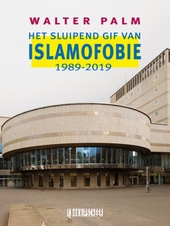Het sluipend gif van islamofobie : 1989-2019