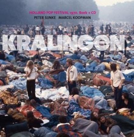 Kralingen : Holland pop festival 1970