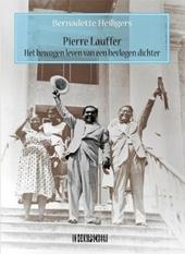 Pierre Lauffer : het bewogen leven van een bevlogen dichter