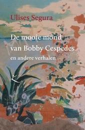 De mooie mond van Bobby Cespedes en andere verhalen