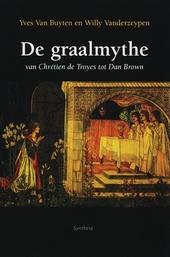 De graalmythe : van Chrétien de Troyes tot Dan Brown