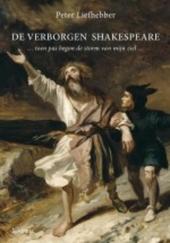 De verborgen Shakespeare : toen pas begon de storm van mijn ziel