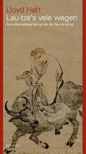 Lau-tze's vele wegen : een alternatieve lezing van de Tau-te-tsjing
