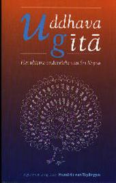 Uddhava-gita : onverkort herdicht naar de oorspronkelijke Sanskriet verzen van het Bhagavata Purana