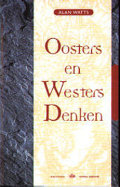 Oosters en westers denken : de betekenis van de oosterse filosofie voor het westen