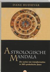Astrologische mandala : de cyclus van transformaties in 360 symbolische fasen