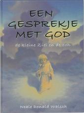 Een gesprekje met God : de kleine ziel en de zon : een kinderparabel