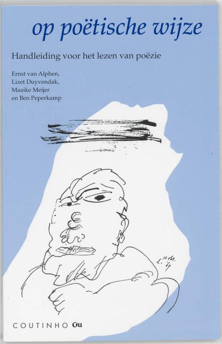 Op poëtische wijze : een handleiding voor het lezen van poëzie