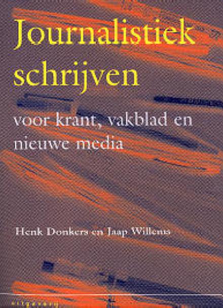 Journalistiek schrijven voor krant, vakblad en nieuwe media