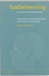 Taalbeheersing als communicatiewetenschap : een overzicht van theorievorming, onderzoek en toepassingen