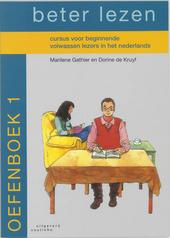 Beter lezen : cursus voor beginnende volwassen lezers in het Nederlands. Oefenboek 1