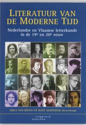 Literatuur van de moderne tijd : Nederlandse en Vlaamse letterkunde in de negentiende en twintigste eeuw