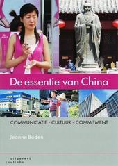 De essentie van China : communicatie, cultuur, commitment