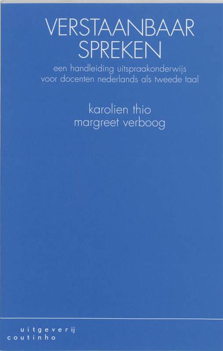 Verstaanbaar spreken : een handleiding uitspraakonderwijs voor docenten Nederlands als tweede taal