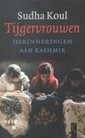 Tijgervrouwen : herinneringen aan Kashmir