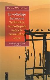In volledige harmonie : technieken en strategieën voor een evenwichtig leven