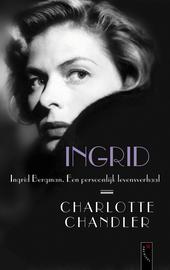 Ingrid : Ingrid Bergman : een persoonlijke biografie