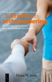 De kracht van zelfwaardering : sta prettiger in het leven door beter contact met anderen