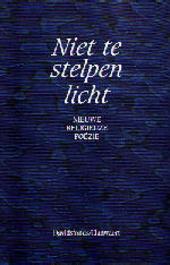 Niet te stelpen licht : nieuwe religieuze poëzie